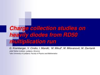 Charge collection studies on heavily diodes from RD50 multiplication run