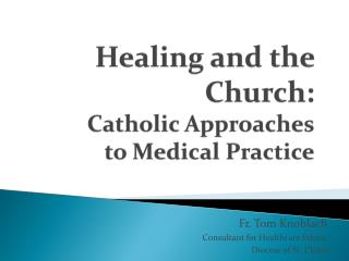 Healing and the Church: Catholic Approaches to Medical Practice