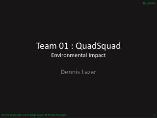 Team 01 :  QuadSquad Environmental Impact