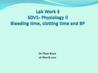 Lab Work 3 SDV1- Physiology II Bleeding time, clotting time and BP