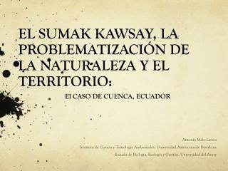 EL SUMAK KAWSAY, LA PROBLEMATIZACI�N DE LA NATURALEZA Y EL TERRITORIO :