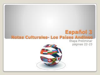 Español 3  Notas Culturales-  Los Países Andinos