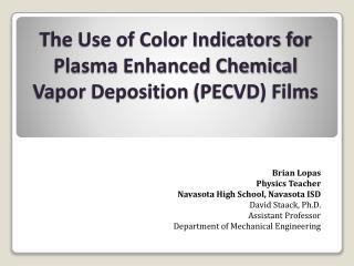 The Use of Color Indicators for Plasma Enhanced Chemical Vapor Deposition  (PECVD) Films