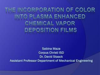 The  Incorporation  of Color  InTO  Plasma  Enhanced  Chemical Vapor  Deposition Films