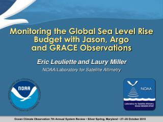 Monitoring the  Global Sea Level Rise Budget  with Jason, Argo  and GRACE Observations