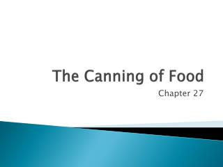 The Canning of Food