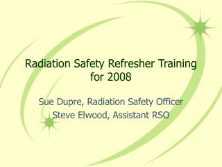 Radiation Safety Refresher Training for 2008