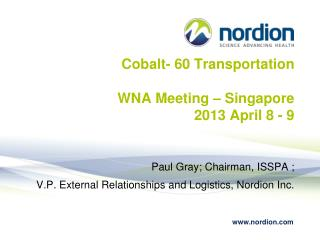 Cobalt- 60 Transportation WNA Meeting � Singapore 2013 April 8 - 9