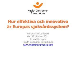 Hur effektiva och innovativa är Europas sjukvårdssystem?
