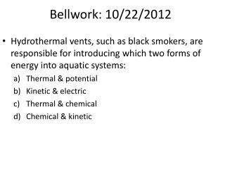 Bellwork: 10/22/2012