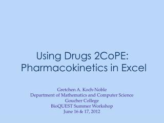 Using Drugs 2CoPE:  Pharmacokinetics in Excel