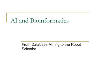 AI and Bioinformatics