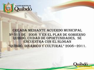 CREADA MEDIANTE ACUERDO MUNICIPAL