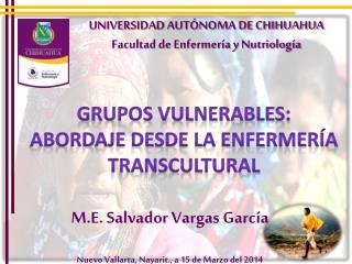 UNIVERSIDAD AUT�NOMA DE CHIHUAHUA Facultad de Enfermer�a y Nutriolog�a