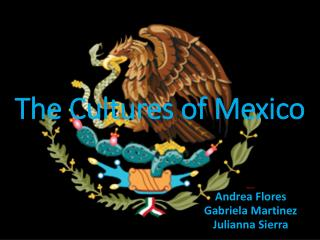 The Cultures  of Mexico
