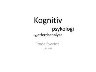 Kognitiv psykologi og  atferdsanalyse
