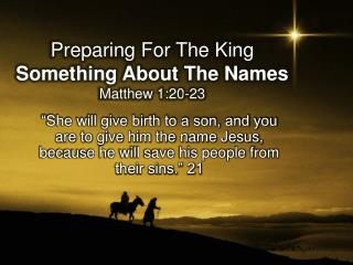 Preparing For The King Something About The Names Matthew 1:20-23