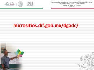 micrositios.dif.gob.mx/ dgadc /