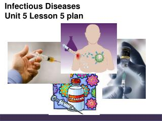 Infectious Diseases Unit 5 Lesson 5 plan