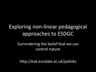 Exploring non-linear pedagogical approaches to ESDGC