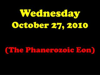 Wednesday October 27, 2010