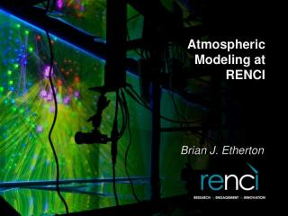 Atmospheric Modeling at RENCI