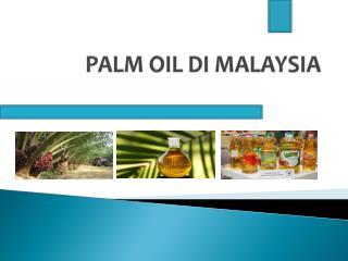 PALM OIL DI MALAYSIA