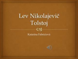 Lev  Nikolajevi? Tolstoj