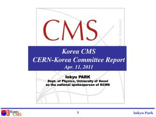 Korea CMS CERN-Korea Committee Report Apr. 11, 2011
