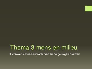 Thema 3 mens en milieu