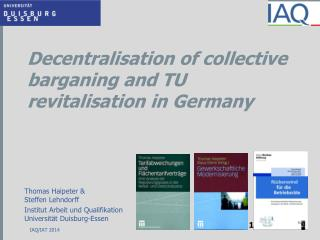 Decentralisation of collective barganing  and TU  revitalisation  in Germany