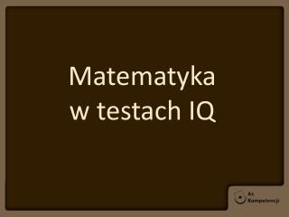 Matematyka  w testach IQ