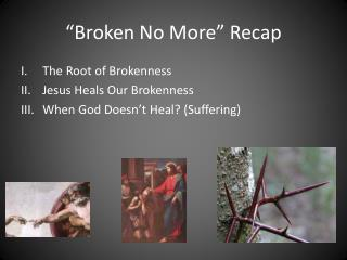 """Broken  No  More"" Recap"