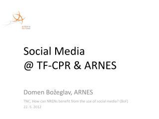Social Media  @ TF-CPR & ARNES