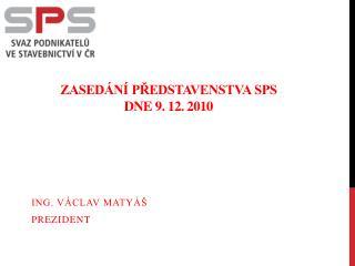 ZASEDÁNÍ PŘEDSTAVENSTVA SPS dne 9. 12. 2010