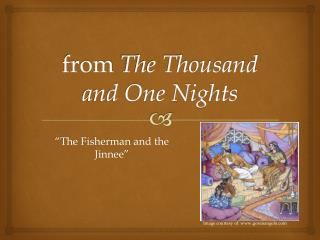 from  The Thousand and One Nights