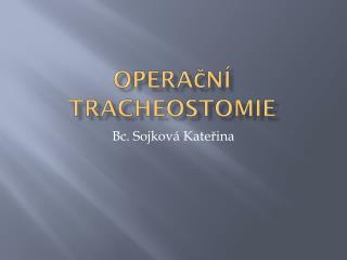 Operační tracheostomie