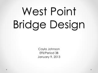 West Point Bridge Design