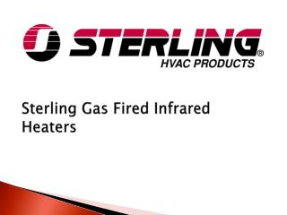Sterling Gas Fired Infrared Heaters