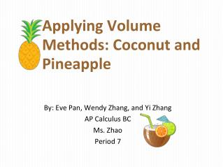 Applying Volume Methods: Coconut and Pineapple