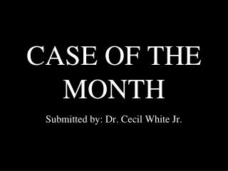 CASE OF THE MONTH