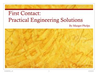 First  Contact:  Practical  Engineering  Solutions