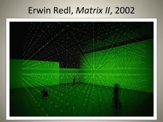 Erwin Redl,  Matrix II , 2002
