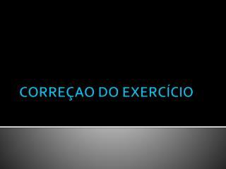 CORREÇAO DO EXERCÍCIO