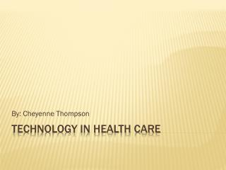 Technology in health care