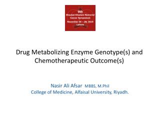 Drug Metabolizing Enzyme Genotype(s) and Chemotherapeutic Outcome(s)