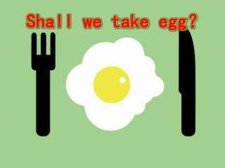Shall we take egg ?