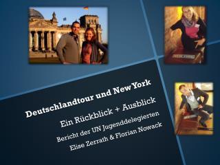Deutschlandtour und New York   Ein Rückblick  +  Ausblick