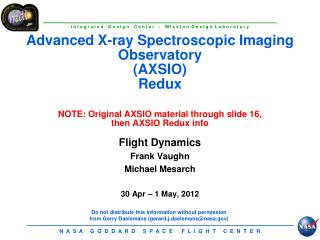 Flight Dynamics Frank Vaughn Michael Mesarch 30 Apr – 1 May, 2012