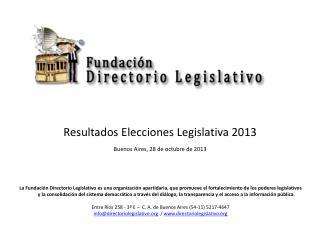Resultados Elecciones Legislativa 2013 Buenos  Aires , 28 de  octubre de 2013